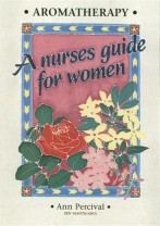 Aromatherapy A Nurses Guide for Women